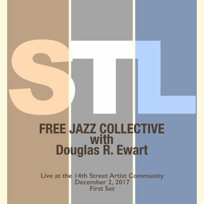 STL Free Jazz Collective with Douglas R. Ewart